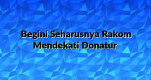 Begini Seharusnya Rakom Mendekati Donatur