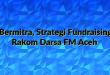 Bermitra, Strategi Fundraising Rakom Darsa FM Aceh