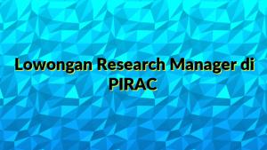 Lowongan Research Manager di PIRAC