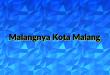 Malangnya Kota Malang
