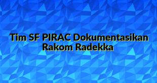 Tim SF PIRAC Dokumentasikan Rakom Radekka